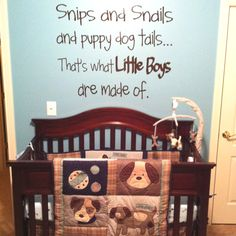 traditional idea: Puppy dog baby boy room! Love the saying:)) could add saying for later, have neutral paint