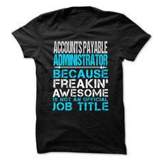 Awesome T-shirts  ACCOUNTS PAYABLE ADMINISTRATOR - Freaking awesome at (ManInBlue)  Design Description:   If you don't fully love this Shirt, you'll SEARCH your favourite one by the usage of search bar on the header.... -  #administrators - http://maninbluesweatshirt.com/automotive/best-t-shirts-accounts-payable-administrator-freaking-awesome-at-maninblue.html
