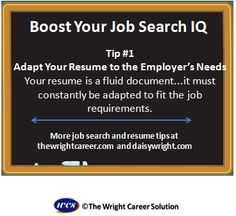 Adapt your resume to focus on the employer's needs