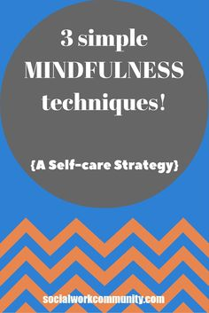 3 simple mindfulness techniques