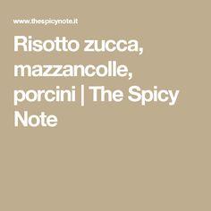 Risotto zucca, mazzancolle, porcini | The Spicy Note