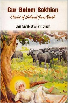 Guru Balam Sakhi Guru Nanak Dev in English - By Bhai Vir Singh
