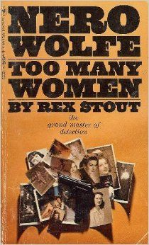 Too Many Women : A Nero Wolfe Mystery: Rex Stout: Amazon.com: Books