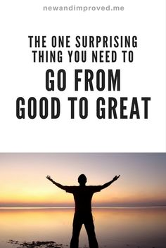 The One Surprising Thing You need To Go From Good To Great.  Click on Pin image to read more #life #motivation #business #self #positive