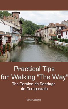 "Practical Tips for Walking ""The Way,"" The Camino de Santiago de Compostela (Practical Travel Tips) Camino Walk, Camino Trail, The Camino, St James Way, Portugal, Journey, Spain Travel, Pilgrimage, The Great Outdoors"