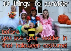 10 Things to Consider Before You Put Your Toddler in that Halloween Costume.  Learn from this mom of four's mistakes!  #halloween #toddler #costume #harvardhomemaker