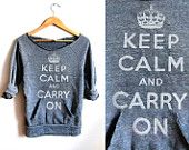 CUSTOM - Hand STENCILED Deep Scoop Neck Heather Keep Calm and Carry On Sweatshirt in Ash Grey or Custom Pick Color - S M L XL. $73.00, via Etsy.