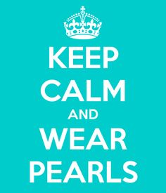 'KEEP CALM AND WEAR PEARLS' Poster