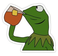 Kermit Sipping Tea Meme King but That's None of my Business Sticker Die-cut vinyl sticker. Kermit Sipping Tea Meme King but That's None of my Business Meme Stickers, Cartoon Stickers, Tumblr Stickers, Cartoon Memes, Printable Stickers, Laptop Stickers, Cartoons, Drawing Meme, Frog Drawing