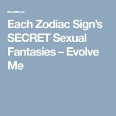 Each Zodiac Sign's SECRET Sexual Fantasies – Evolve Me