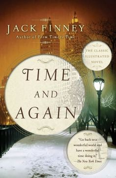 Time and Again by Jack Finney  My Favorite Time Travel Book!