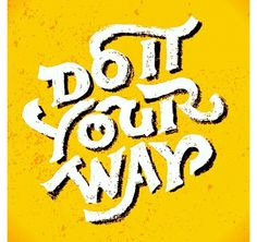 """""""Do it your way"""" type lettering by Andrei Robu. (www.robu.co)"""