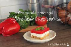 Cheesecake provençal chèvre basilic et tomate poivron