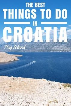 Things to do in Croatia: Pag Island. Rent a car, and check out these five, super friendly, super fun, family things to do on Pag Island!