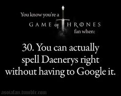 You know you're a Game of Thrones Fan when... ~ Game of Thrones :)