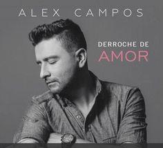 Alex Campos - Discografia Completa | Música del Cielo