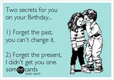 Birthday Ecards, Free Birthday Cards, Funny Birthday Greeting Cards at someecards.com