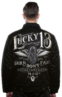 Lucky 13 Jacket Burn Don't Fade Motorcycle Hot Rod Winged Wheel Tattoo #Lucky13 #Jacket #coat #chino #mechanic  #shirt #clothing #hotrod #dragrace #tattoo #kustomkulture #motorcycle #biker #rockabilly #psychobilly