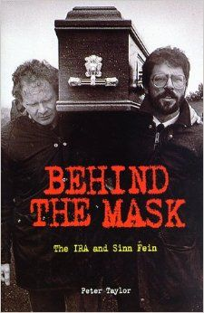 """""""Behind the Mask: The IRA and Sinn Fein"""" de Peter Taylor. ISBN: """"Behind the Mask is a provocative foray into the organization so synonymous with violence: the Irish Republican Army and its political wing of Sinn Fein"""". Irish Republican Army, The Ira, Michael Collins, In Cold Blood, Irish Eyes, Fighting Irish, Northern Ireland, Travel Posters, Novels"""