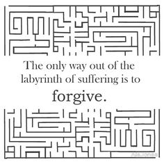 """the actual quote is """"the only way out of the labyrinth of suffering is straight and fast."""""""