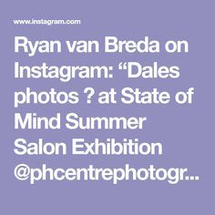 """Ryan van Breda on Instagram: """"Dales photos 📸 at State of Mind Summer Salon Exhibition @phcentrephotography So proud! @dalewashkansky Great Summer Salon Show 📸"""" Salons, Mindfulness, Van, Summer, Photos, Instagram, Lounges, Summer Time, Pictures"""