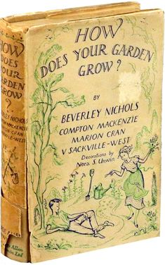 How Does Your Garden Grow? by Beverley Nichols