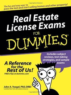 Real Estate License Exams For Dummies by Drei John A. Yoegel. $9.39. Edition - 1. Publisher: For Dummies; 1 edition (January 28, 2005). Publication: January 28, 2005