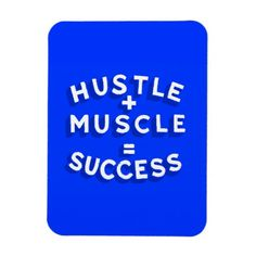 HUSTLE PLUS MUSCLE EQUALS SUCCESS MOTIVATIONAL SAYINGS QUOTES MOTTO ENDURANCE GANGSTER EXPRESSIONS