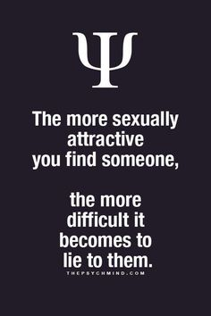 The more sexually attractive you  find someone...