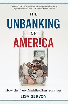 [read ebook] The Unbanking of America: How the New Middle Class Survives EPUB Got Books, Books To Read, Reading Online, Books Online, Houghton Mifflin Harcourt, What To Read, The Middle, Book Photography, Padua