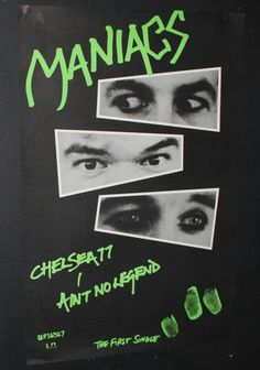 """1977 UA Promo poster for THE MANIACS """"Chelsea 77"""" b/w  """"Ain't No Legend"""". The Maniacs formed out of the ashes of THE RINGS who had all three Maniacs plus TWINK ((Fairies, In Crowd, Tomorrow, Aquarian Age, Pretty Things, Pink Fairies & Stars)). The Manics played their first show opening a French Punk festival that The Rings headlined playing their last show! Rod Latter joined THE ADVERTS & Alan Lee Shaw started The Physicals. See my """"pin ups"""" about Physicals,Adverts,UK Subs & Rings for more…"""