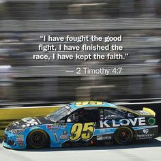 2 Timothy 4:7 Thrivent Financial, 2 Timothy 4 7, I Am Second, Fight The Good Fight, Keep The Faith, Bible Scriptures, Nascar, Inspirational Quotes, Racing