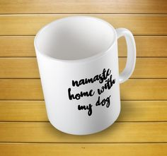 Namaste Home With My Dog Mug  #dogmug #namastemug #namaste #ilovemydog #animalmug #animallove #yoga #doglover #chritsmasgift #namaste #mugs #mug #whitemug #drinkware #drink&barware #ceramicmug #coffeemug #teamug #kitchen&dining #giftmugs #cup #home&living #funnymugs #funnycoffecup #funnygifts