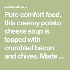 Pure comfort food, this creamy potato cheese soup is topped with crumbled bacon and chives. Made with extra sharp cheddar cheese for the best flavor. Potato Cheddar Soup, Potato Cheese Soups, Cheese Potatoes, Cheddar Cheese, Chicken Broth Substitute, Seasoned Oyster Crackers, Swiss Steak, Peeling Potatoes, Recipe Ratings