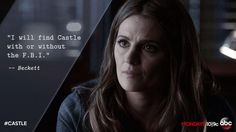 """""""I will find Castle with or without the F.B.I."""" -Beckett Castle s.7 premiere 'Driven'"""