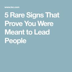 5 Rare Signs That Prove You Were Meant to Lead People