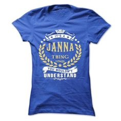JANNA .Its a JANNA Thing You Wouldnt Understand - T Shi - #gift for women #gift exchange. OBTAIN => https://www.sunfrog.com/Names/JANNA-Its-a-JANNA-Thing-You-Wouldnt-Understand--T-Shirt-Hoodie-Hoodies-YearName-Birthday-Ladies.html?68278