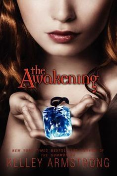 The Awakening by Kelley Armstrong, narrated by Cassandra Morris (Darkest Powers Trilogy, #2)