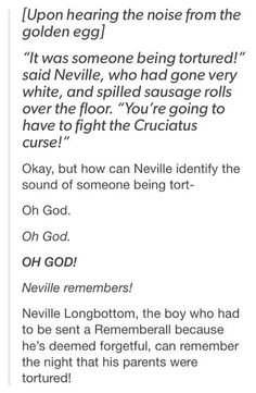 ......Short term Memory problems are a symptom of PTSD<<<Oh my fuck, I want to wrap Neville up so he's never sad again