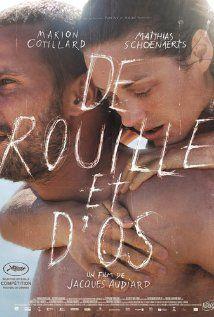 Rust & Bone, written & directed by Jacques Audiard. Starring Marion Cotillard & Matthias Schoenaerts