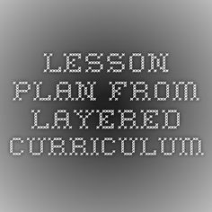 Lesson Plan from Layered Curriculum