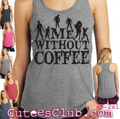 Me without coffee. Womens racerback tri-blend tank top DM138L by CuteesClub on Etsy https://www.etsy.com/listing/290775625/me-without-coffee-womens-racerback-tri