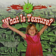 What Is Texture? (Get Art Smart) by Stephanie Fitzgerald http://www.amazon.com/dp/0778751414/ref=cm_sw_r_pi_dp_FgS3vb0QN0087