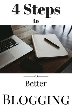 4 Steps to Better Blogging
