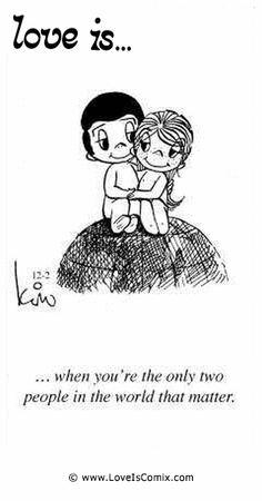 El amor es ... cuando están las únicas dos personas en el mundo que importan.