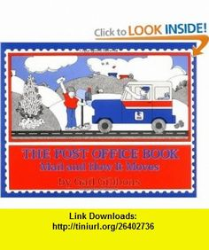 The Post Office Book Mail and How It Moves (9780064460293) Gail Gibbons , ISBN-10: 0064460290  , ISBN-13: 978-0064460293 ,  , tutorials , pdf , ebook , torrent , downloads , rapidshare , filesonic , hotfile , megaupload , fileserve