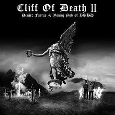 Deniro Farrar & Young God (of BSBD) Drop 'Cliff Of Death II' EP [Mixtapes/Albums]