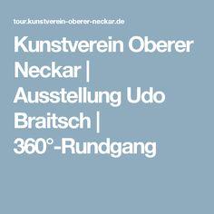Kunstverein Oberer Neckar   Ausstellung Udo Braitsch   360°-Rundgang