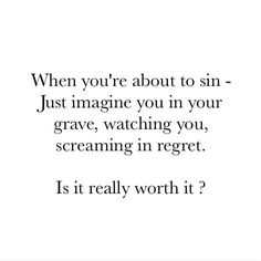 Is it really worth it? #ouch #thetruth #letsnotgoastray #islam