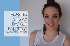 Savannah Starr transforms plastic straws into dangle earrings. These are SO easy to color with nail polish!